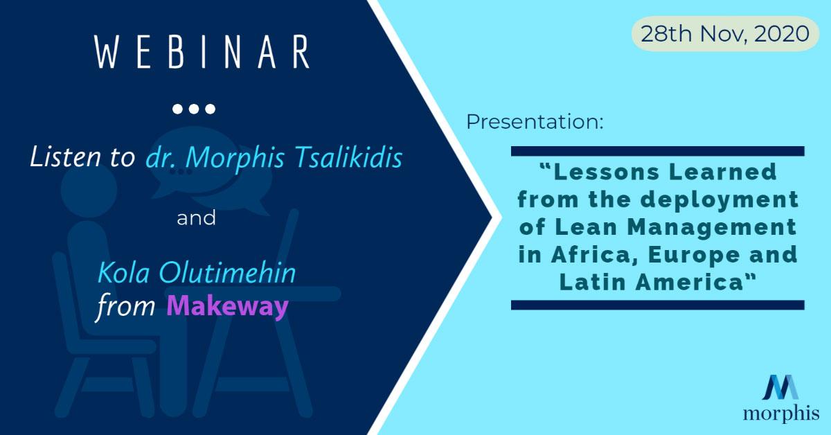 Listen to dr. Morphis Tsalikidis speak at the webinar organized by Kola Olutimehin from Makeway in November 2020